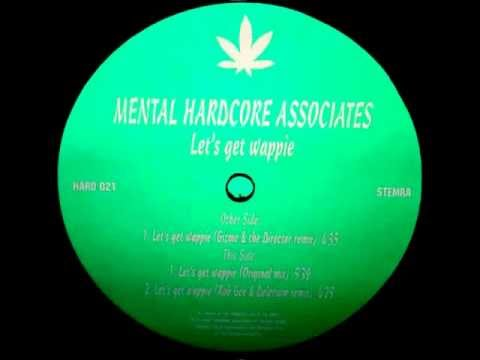 Mental hardcore associates let s get wappie